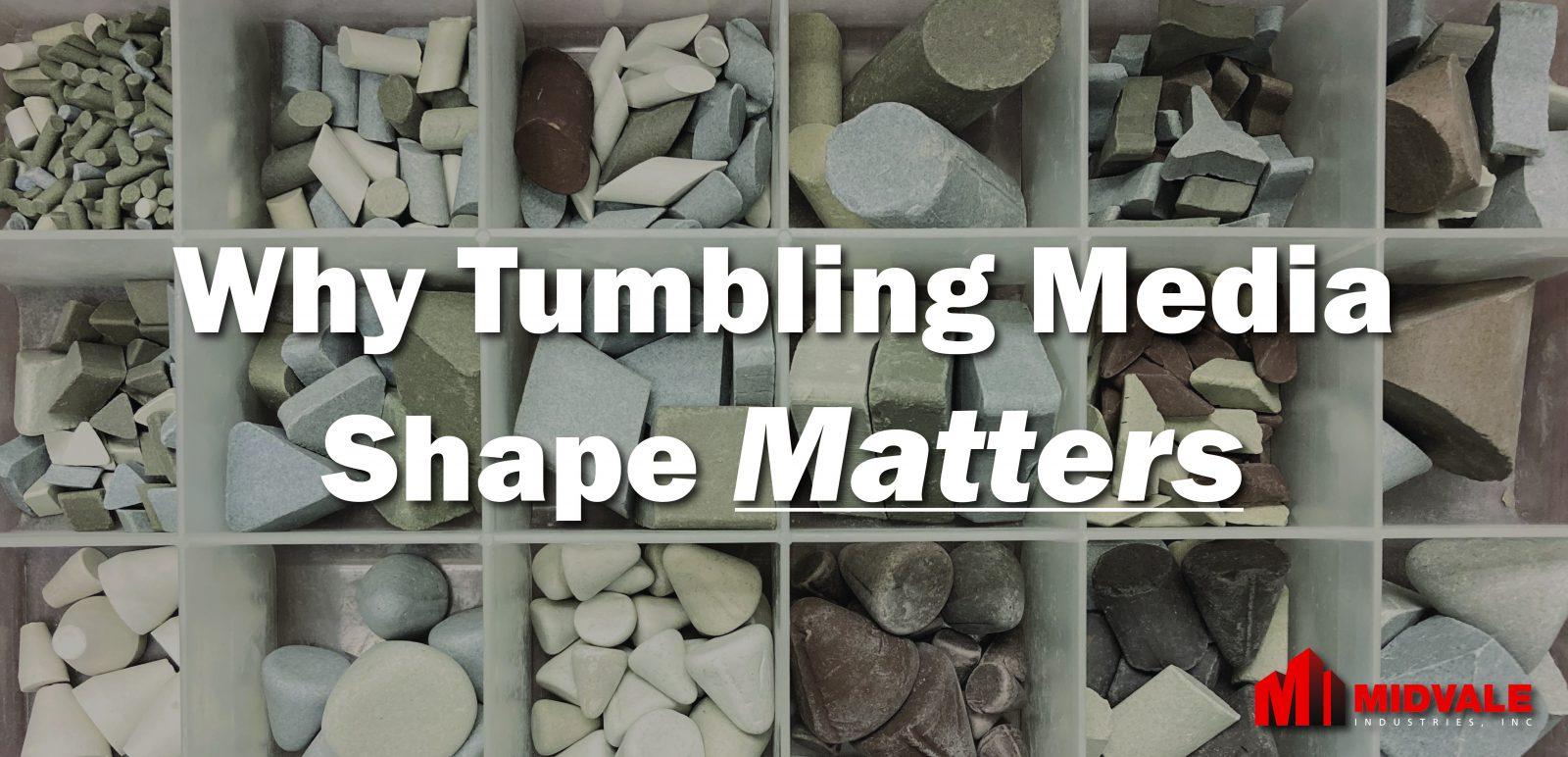 tumbling media shape